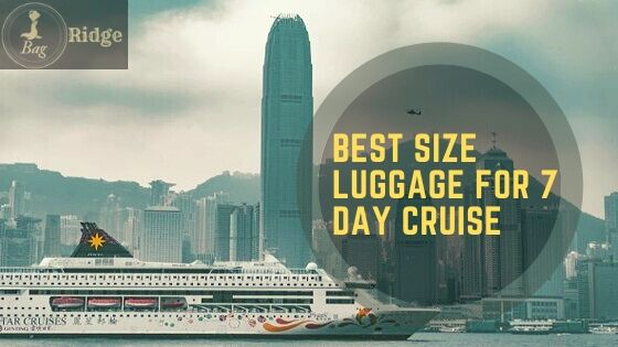 best size luggage for 7 day cruise
