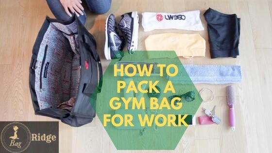 HOW TO PACK A GYM BAG FOR WORK