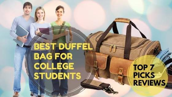 best duffel bag for college students