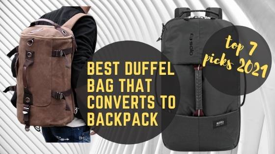 Duffel Bag That Converts To Backpack