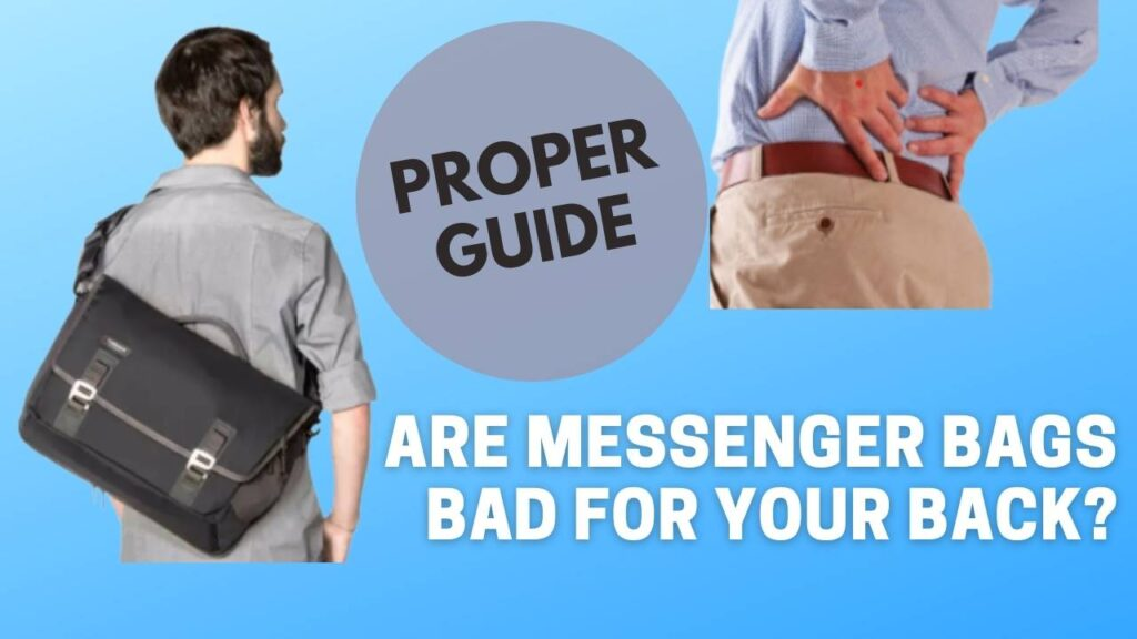 Are Messenger Bags Bad For Your Back?