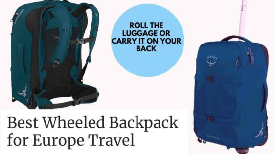 best wheeled backpack for Europe travel