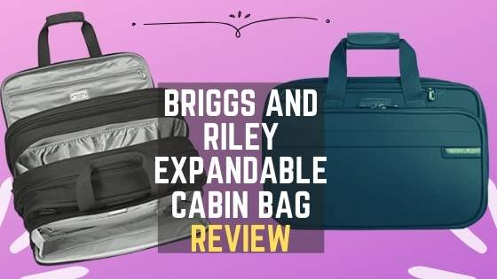 Briggs and Riley Expandable Cabin Bag Review