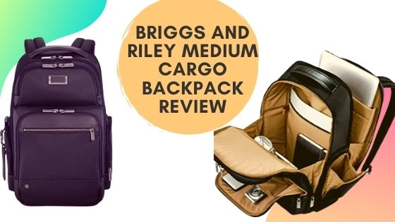 Briggs and Riley Medium Cargo Backpack Review