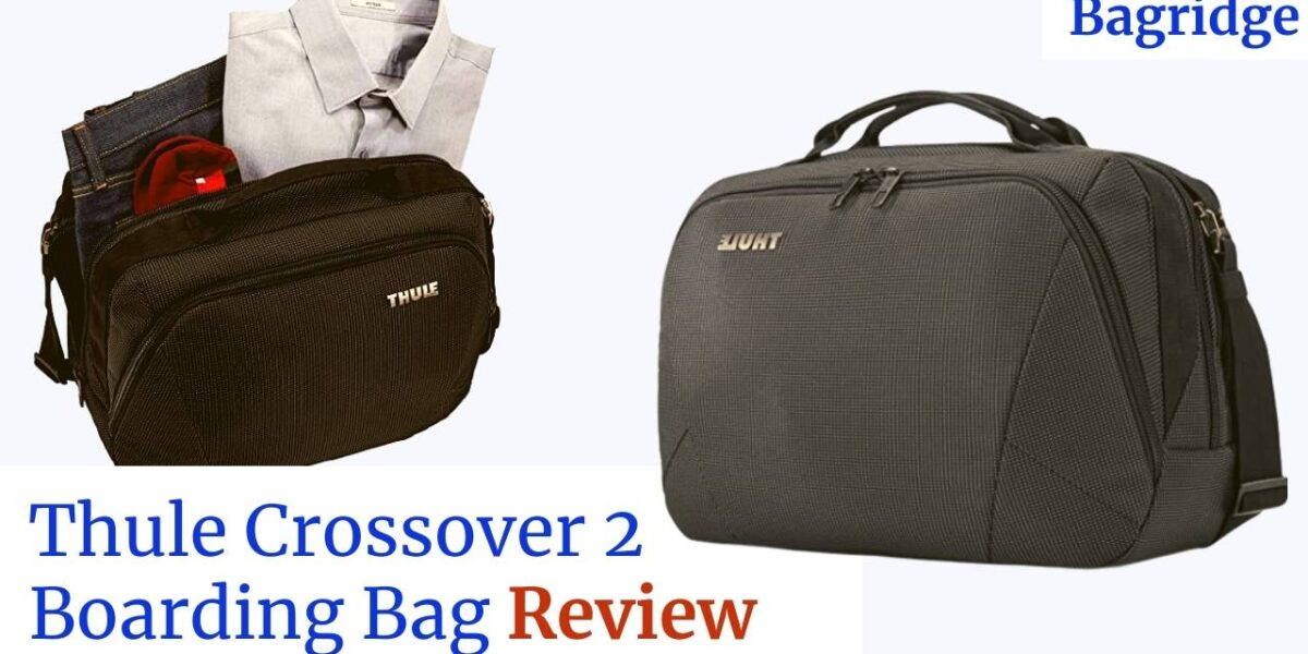 Thule Crossover 2 Boarding Bag Review