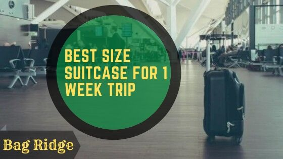 Best Size Suitcase for 1 Week Trip